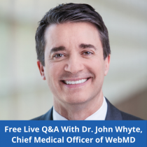 Live Q&A Session: COVID-19 Vaccine Answers From WebMD's Chief Medical Officer