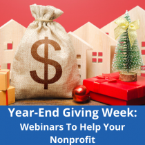 Year-End Giving Week: Webinars To Help Your Nonprofit
